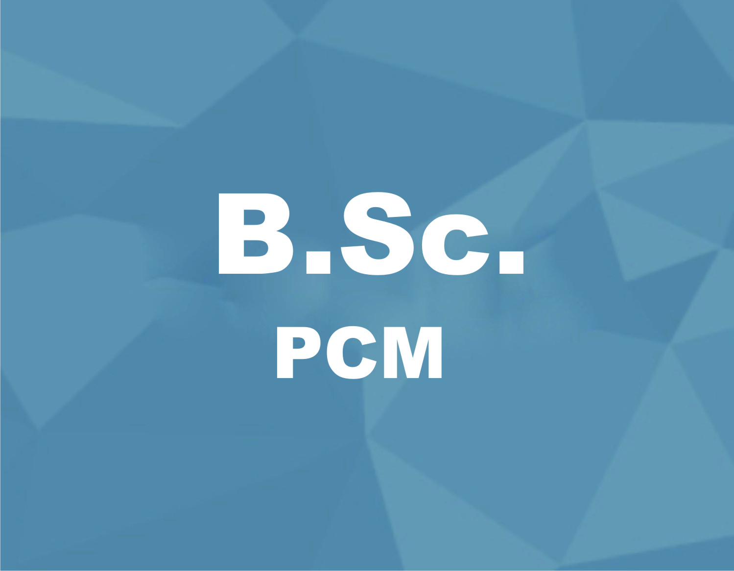 Bachelor of Science in PCM